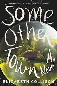 Some Other Town: A Novel by Elizabeth Collison (Paperback, 2015)