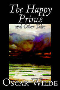 NEW The Happy Prince and Other Tales by Oscar Wilde