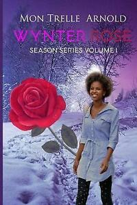 Wynter Rose by Arnold, Montrelle -Paperback