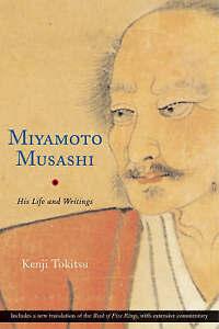 Miyamoto Musashi: His Life and Writings by Kenji Tokitsu (Paperback, 2005)