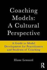 Lennard, Diane-Coaching Models: A Cultural Perspective  BOOK NEW