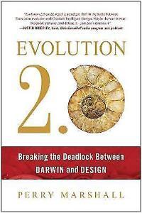 Evolution 2.0: Breaking the Deadlock Between Darwin and Design by Perry...