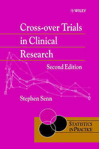 Cross–over Trials in Clinical Research, Stephen S. Senn