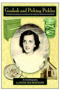 NEW Goulash and Picking Pickles by Louise Mae Hoffmann