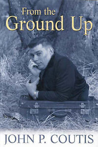 From the Ground Up by Coutis, John -Paperback