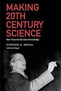 Making 20th Century Science, Brush, Stephen G.