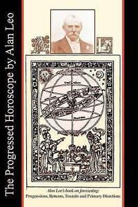The Progressed Horoscope, Leo, Alan, New