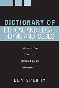 Dictionary of Ethical and Legal Terms and Issues, Len Sperry