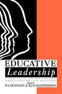 Educative Leadership: A Practical Theory For New Administrators And Managers: Pr