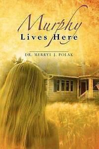 NEW Murphy Lives Here by Dr. Merryl J. Polak
