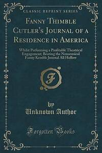 Fanny Thimble Cutler's Journal Residence in America Whilst  by Author Unknown