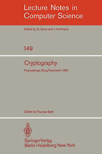 Cryptography: Proceedings of the Workshop on Cryptography, Burg Feuerstein, Germ