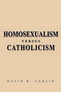 NEW Homosexualism Versus Catholicism by David R. Carlin
