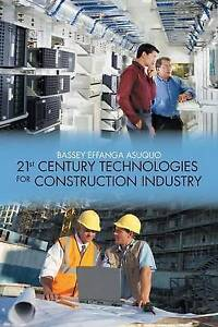 21st Century Technologies for Construction Industry by Bassey Effanga Asuquo - Norwich, United Kingdom - 21st Century Technologies for Construction Industry by Bassey Effanga Asuquo - Norwich, United Kingdom