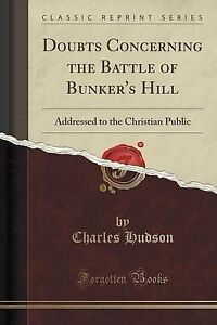 Doubts-Concerning-Battle-Bunker-039-s-Hill-Addressed-Christian-Public-Classic-Repri