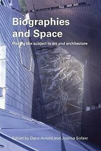 NEW Biographies & Space: Placing the Subject in Art and Architecture
