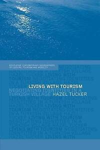 Living with Tourism: Negotiating Identities in a Turkish Village by Hazel...