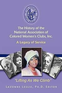 The History of the National Association of Colored Women's Clubs, Inc.: A Legacy