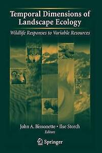 Temporal Dimensions of Landscape Ecology: Wildlife Responses to Variable Resour