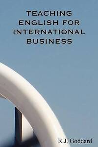 Teaching English for International Business by R. J. Goddard (Paperback, 2007)