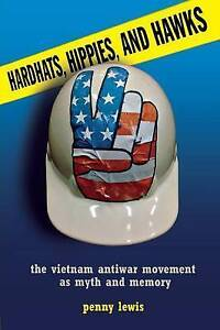 Hardhats, Hippies, and Hawks, Lewis, Penny, Very Good, Paperback