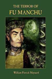 The Terror of Fu Manchu - Collector's Edition by Maynard, William Patrick