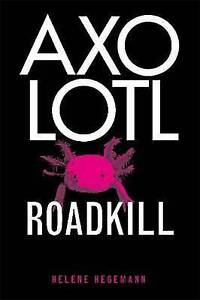 Axolotl Roadkill, Helene Hegemann