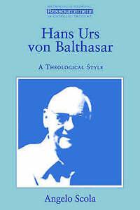 Hans Urs Von Balthasar: A Theological Style (Ressourcement) (Ressourcement: Retr