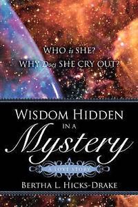 Wisdom Hidden in a Mystery a Love Story, Bertha L Hicks-Drake