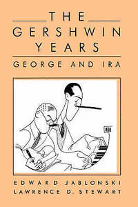 The Gershwin Years: George And Ira, Stewart, Lawrence D., Good Book