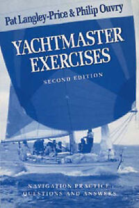 Good, Yachtmaster: Exercises (World of Cruising), Ouvry, Philip, Langley-Price,