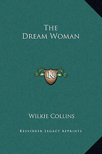 NEW-The-Dream-Woman-by-Wilkie-Collins