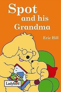 """AS NEW"" Spot and his Grandma, Hill, Eric, Book"