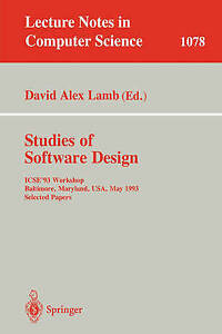 Studies of Software Design: ICSE'93 Workshop, Baltimore, Maryland, USA, May (17-