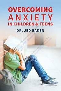 Overcoming Anxiety in Children & Teens by Baker, Jed -Paperback