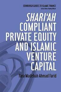 Farid-Shariah Compliant Private Equity And Islamic Venture Capital  BOOKH NEW
