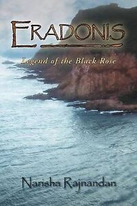 Eradonis: Legend of the Black Rose by Rajnandan, Narisha