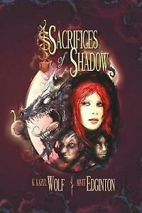 Sacrifices-of-Shadow-By-Wolf-K-Kazul-Paperback