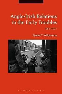 AngloIrish Relations in the Early Troubles; Hardback Book, 9781474216968