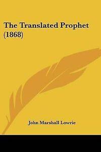 The-Translated-Prophet-1868-9781120340849-Paperback