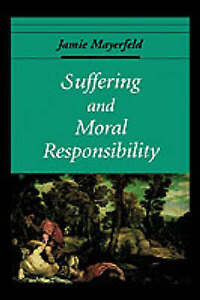 USED-GD-Suffering-and-Moral-Responsibility-Oxford-Ethics-Series-by-Jamie-May