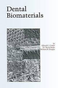 USED (LN) Dental Biomaterials by Edward Combe