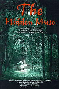 The Hidden Muse: An Anthology of Nineteenth Century Carroll County, Maryland, Ne