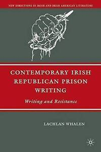 Contemporary Irish Republican Prison Writing: Writing and Resistance (New Direct