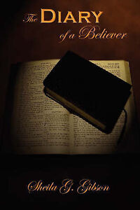 The Diary of a Believer by Gibson, Sheila G. -Paperback