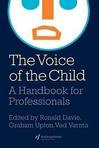 The Voice Of The Child: A Handbook For Professionals (World of Childhood & Adole