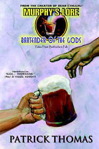 NEW Murphy's Lore: Bartender of the Gods by Patrick Thomas