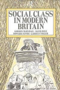 NEW Social Class in Modern Britain by Gordon Marshall