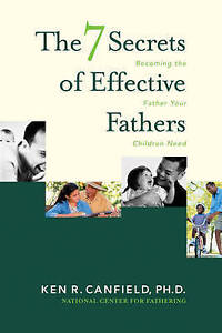 The 7 Secrets of Effective Fathers: Becoming the Father Your Children-ExLibrary