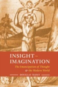 Insight-Imagination: The Emancipation of Thought and the Modern